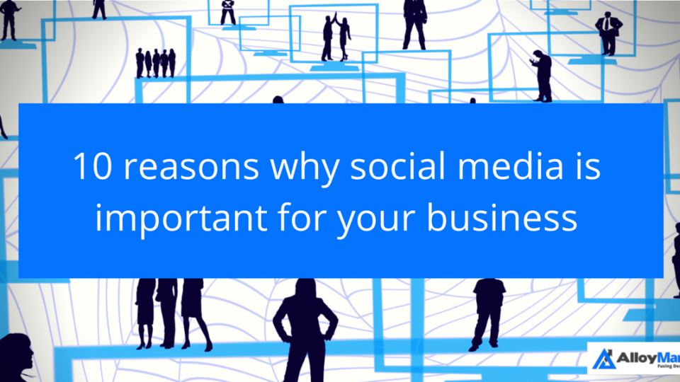 10 reasons why social media is important for your business